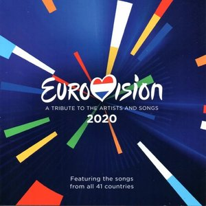 Eurovision 2020 - A Tribute To The Artists And Songs - Featuring The Songs From All 41 Countries