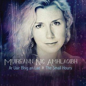 Ar Uair Bhig An Lae - The Small Hours
