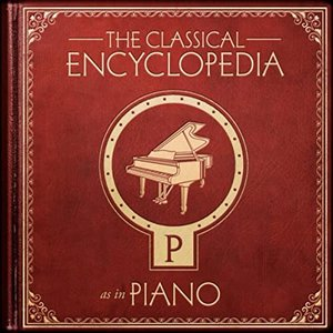 A Classical Encyclopedia: P as in Piano