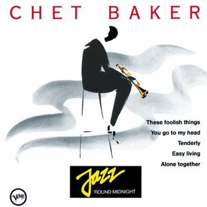 Jazz 'round Midnight: Chet Baker