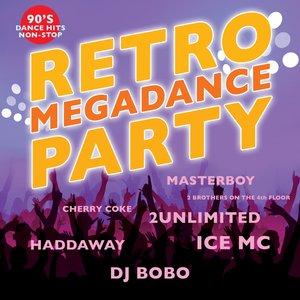Retro Megadance Party (90's Dance Hits Non-Stop)