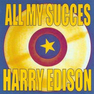 All My Succes - Harry Edison
