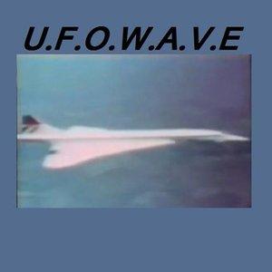 U.F.O.W.A.V.E.