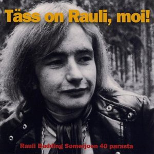 Täss on Rauli, moi!