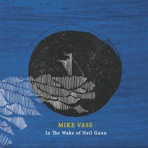 In The Wake Of Neil Gunn