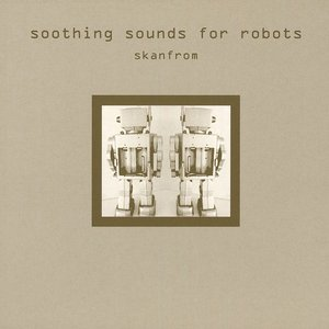 Soothing Sounds For Robots