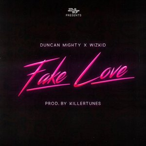Fake Love (feat. Duncan Mighty & WizKid)