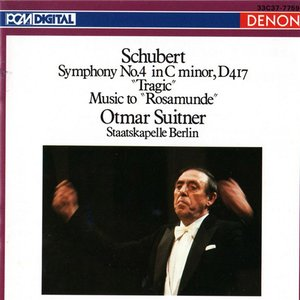 "Franz Schubert: Symphony No. 4 in C Minor, D 417 ""Tragic"" Music to ""Rosamunde"""