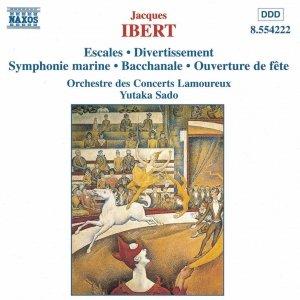 IBERT: Escales / Divertissement / Symphonie marine