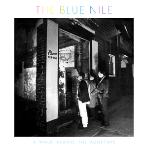 Album artwork for A Walk Across The Rooftops by The Blue Nile