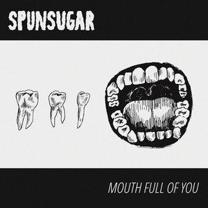 Mouth Full of You