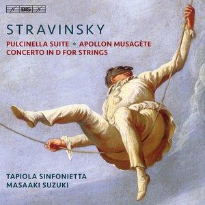 Stravinsky: Pulcinella Suite, Apollon musagète & Concerto for Strings in D Major