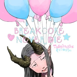 Breakcore Never Die