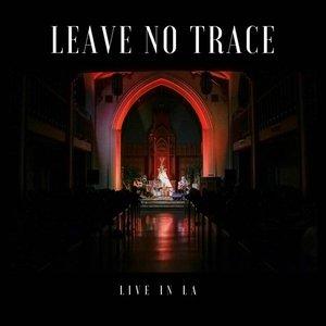 Leave No Trace Live In LA