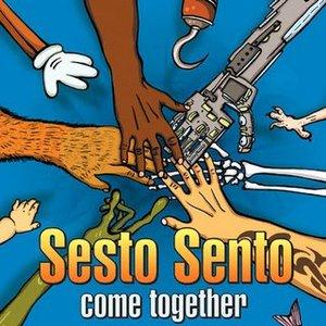 Sesto Sento - Come Together