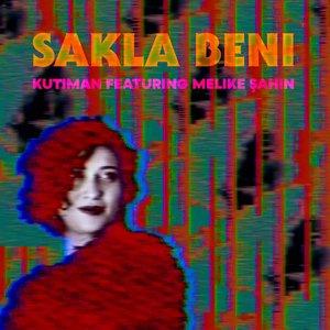 Sakla Beni (feat. Melike Şahin) - Single
