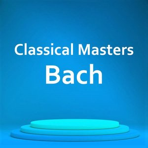 Classical Masters: Bach
