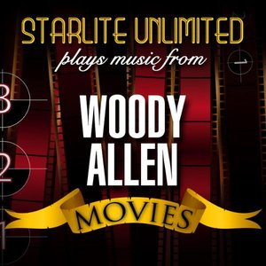 Starlite Unlimited Plays Music From Woody Allen Movies