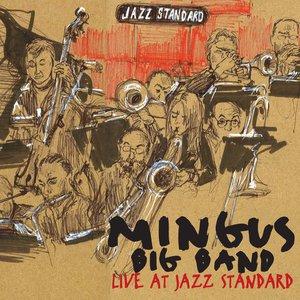 Mingus Big Band Live at Jazz Standard