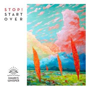 Stop! Start Over