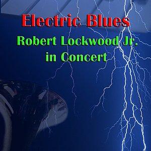 Electric Blues: Robert Lockwood Jr. In Concert