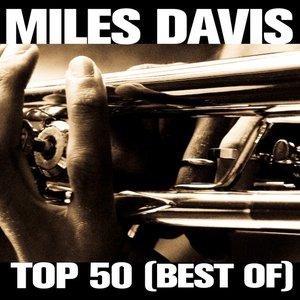 Miles Davis Top 50 (Best Of)