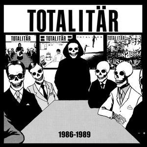 Totalitär – 1986-1989