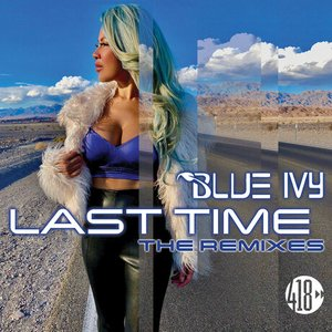 Last Time (The Remixes)