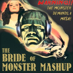 The Bride of Monster Mashup