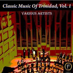 Classic Music Of Trinidad, Vol. 1