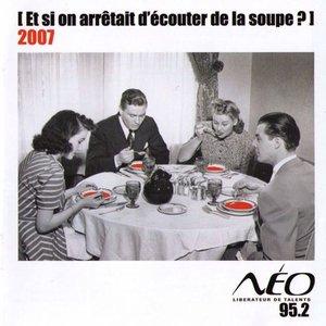 Et Si On Arrêtait D'écouter De La Soupe 2007