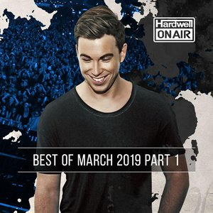 Hardwell On Air - Best of March 2019 Pt. 1