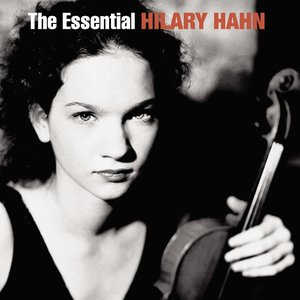 The Essential Hilary Hahn