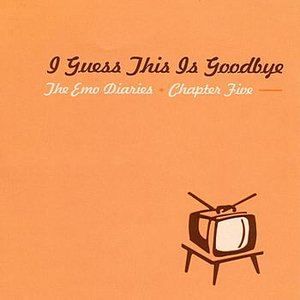 Emo Diaries - Chapter Five - I Guess This Is Goodbye