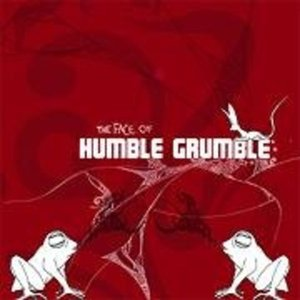 The Face of Humble Grumble