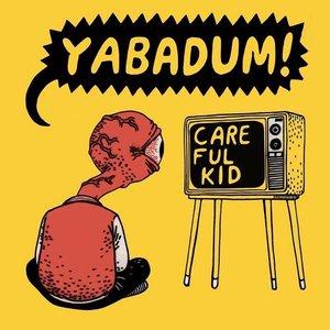 Careful Kid