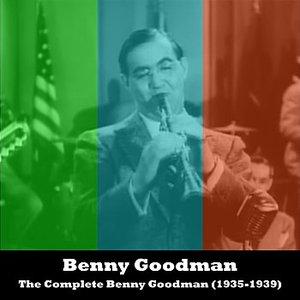 The Complete Benny Goodman (1935-1939)