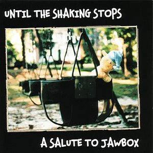 Until The Shaking Stops - A Salute To Jawbox