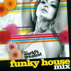 The Worlds Greatest - Funky House Mix