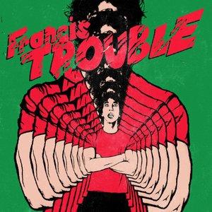 Francis Trouble (Vol. 1)