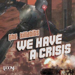 We Have a Crisis