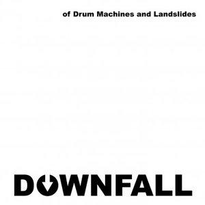 Bild für 'of Drum Machines and Landslides'