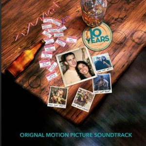 10 Years (Original Motion Picture Soundtrack)