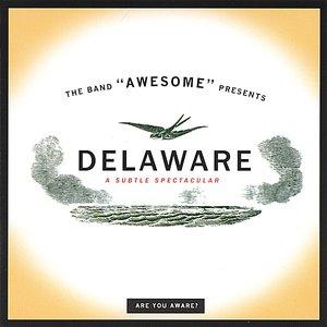 Delaware - A Subtle Spectacular