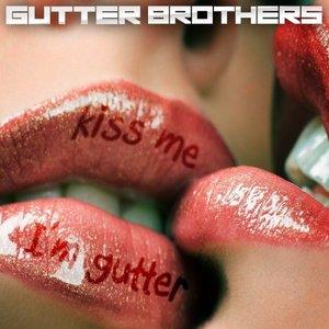 Kiss Me I'm Gutter