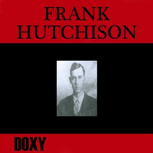 Frank Hutchison (Doxy Collection)