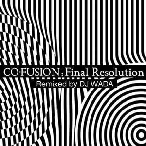 Final Resolution (Remixed By DJ Wada)