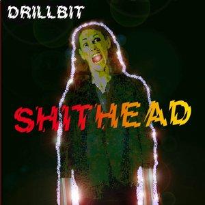 DRILLBIT is SHITHEAD
