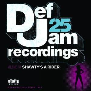 Def Jam 25, Vol 18 - Shawty's A Rider