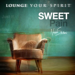 Sweet Pain (Finest Arabic Lounge Music for Your Spirit)